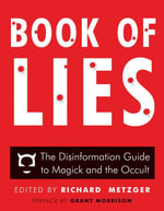 Book of Lies : The Disinformation Guide to Magick and the Occult