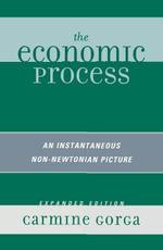 The Economic Process : An Instantaneous Non-Newtonian Picture - Carmine Gorga