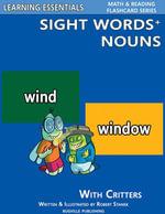 Sight Words Plus Nouns : Sight Words Flash Cards with Critters for Preschool, Kindergarten, Grade 1 & Up - William Robert Stanek