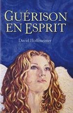 Guerison En Esprit - David Hoffmeister