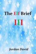 The Elf Coup - Book Three of The Magi Charter - Jordan David