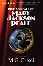 Rise and Fall of Mary Jackson Peale - M. G. Crisci