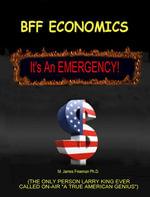 BFF Economics : It's an Emergency! - M. James, PhD Freeman