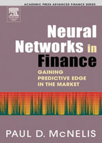 Neural Networks in Finance : Gaining Predictive Edge in the Market - Paul D. McNelis