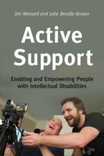 Active Support : Enabling and Empowering People with Intellectual Disabilities - Jim Mansell