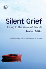 Silent Grief : Living in the Wake of Suicide - Christopher Lukas