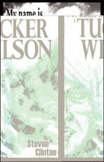 My Name is Tucker Wilson : Book One of the Legend of Tucker Wilson - Steven Clinton