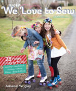 We Love to Sew : 28 Pretty Things to Make: Jewelry, Headbands, Softies, T-shirts, Pillows, Bags & More - Annabel Wrigley