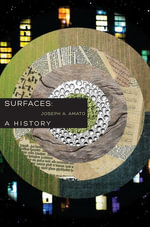 Surfaces : A History - Joseph A. Amato