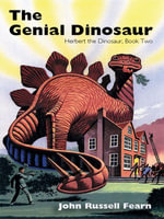 The Genial Dinosaur : Herbert the Dinosaur, Book Two - John Russell Fearn
