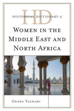 Historical Dictionary of Women in the Middle East and North Africa - Ghada Talhami