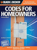 Black & Decker Codes for Homeowners : Electrical  Mechanical  Plumbing  Building Updated through 2014 - Bruce Barker