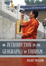 An Introduction to the Geography of Tourism - Velvet Nelson
