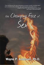 The Changing Face of Sex - Wayne P., PhD Anderson