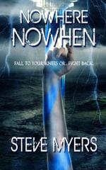 Nowhere Nowhen - Steve Myers