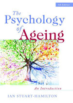 The Psychology of Ageing : An Introduction - Ian Stuart-Hamilton