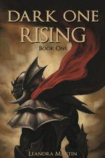 Dark One Rising - Leandra Martin