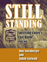 Still Standing : Surviving Custer's Last Battle - Part 1 - Judith Gotwald