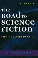 The Road to Science Fiction : From Gilgamesh to Wells
