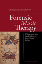 Forensic Music Therapy : A Treatment for Men and Women in Secure Hospital Settings