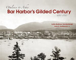 Bar Harbor's Gilded Century : Opulence to Ashes - Lydia Vandenberg