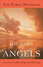 Journey of the Angels : The Tobias Materials - Linda Hoppe