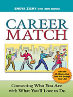 Career Match : Connecting Who You Are with What You'll Love to Do - Shoya Zichy
