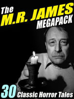 The M.R. James Megapack : 27 Classic Horror Stories - M.R. James