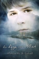 An Age of Mist - Mathias G. B. Colwell