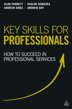 Key Skills for Professionals : How to Succeed in Professional Services - Alan Pannett