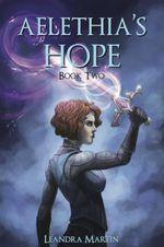 Aelethia's Hope - Leandra Martin