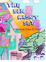 The Sun Hasn't Set - Tonya D Floyd