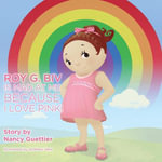 Roy G. Biv is Mad at Me Because I Love Pink - Nancy Guettier