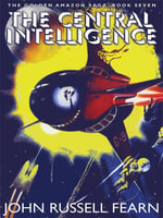 The Central Intelligence : The Golden Amazon Saga, Book Seven - John Russell Fearn