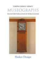 Museographs : Shaker Design - Caron Caswell Lazar