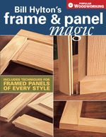 Bill Hylton's Frame & Panel Magic - Bill Hylton