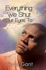 Everything We Shut Our Eyes To - Gene Gant