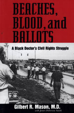 Beaches, Blood, and Ballots : A Black Doctorâ??s Civil Rights Struggle - Gilbert R. Mason M. D.