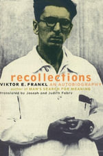 Recollections : An Autobiography - Viktor Frankl