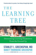 The Learning Tree : Overcoming Learning Disabilities from the Ground Up - Stanley I. Greenspan