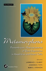 Metamorphosis : Postembryonic Reprogramming of Gene Expression in Amphibian and Insect Cells
