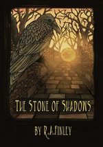 The Stone of Shadows - R. A. Finley