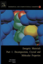 Energetic Materials : Part 1. Decomposition, Crystal and Molecular Properties
