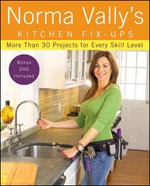 Norma Vally's Kitchen Fix-Ups : More than 30 Projects for Every Skill Level - Norma Vally