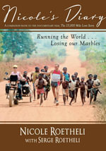 Nicole's Diary : Running the World... Losing Our Marbles - Nicole Roetheli
