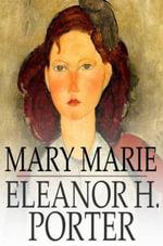 Mary Marie - Eleanor H. Porter