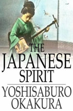 The Japanese Spirit - Yoshisaburo Okakura