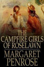 The Campfire Girls of Roselawn : A Strange Message from the Air - Margaret Penrose