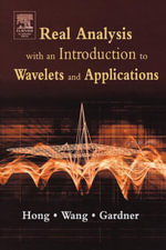 Real Analysis with an Introduction to Wavelets and Applications - Don Hong
