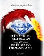 O Drag£o de Mardascan ou Em Busca do Diamante Azul - Lediecio de Negreiros